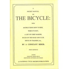 """""""A Constant Rider"""" A Pocket Manual on the Bicycle   (Reprint No. 2)"""