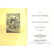 Goddard JT The Velocipede Its History Variety and Practice (Reprint No. 9)