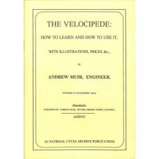 Muir A,  The Velocipede How To Learn and How To Use It (Reprint No. 5)