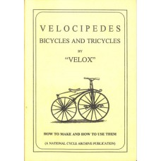 """""""Velox"""" Velocipedes Bicycles and Tricycles (Reprint No. 3)"""